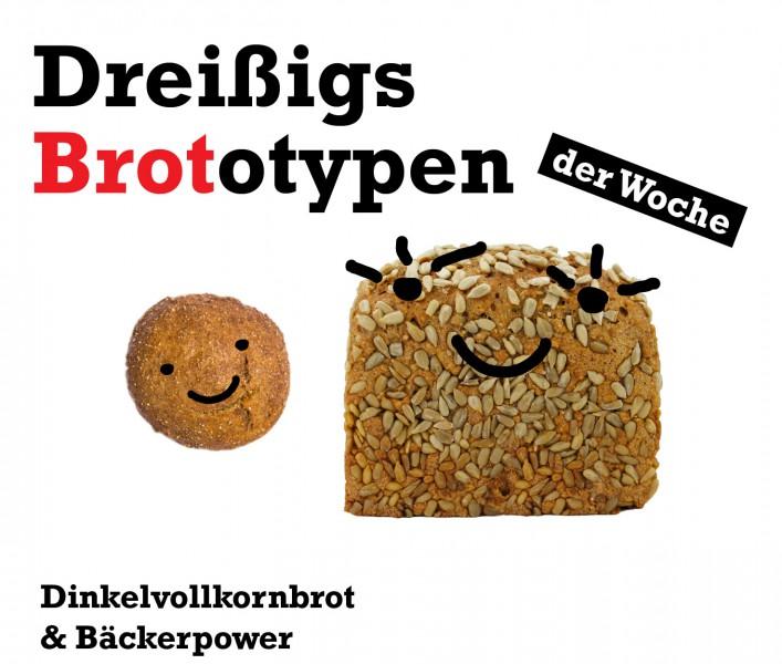 Dinkelvollkorn und Bäckerpower - Brototypen der Woche